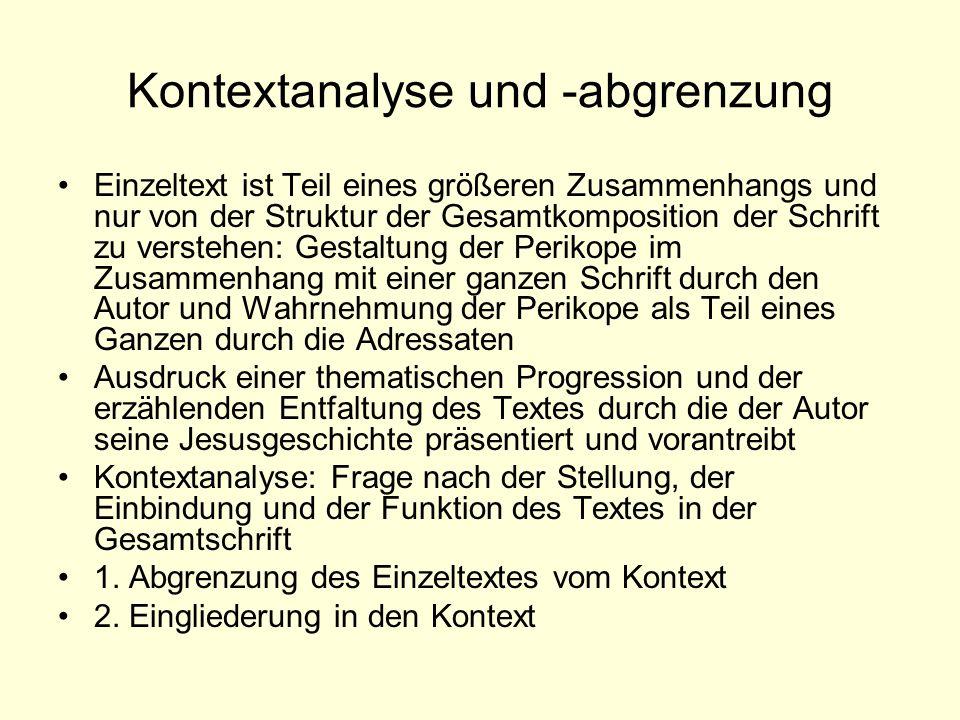 Kontextanalyse und -abgrenzung Einzeltext ist Teil eines größeren Zusammenhangs und nur von der Struktur der Gesamtkomposition der Schrift zu verstehe