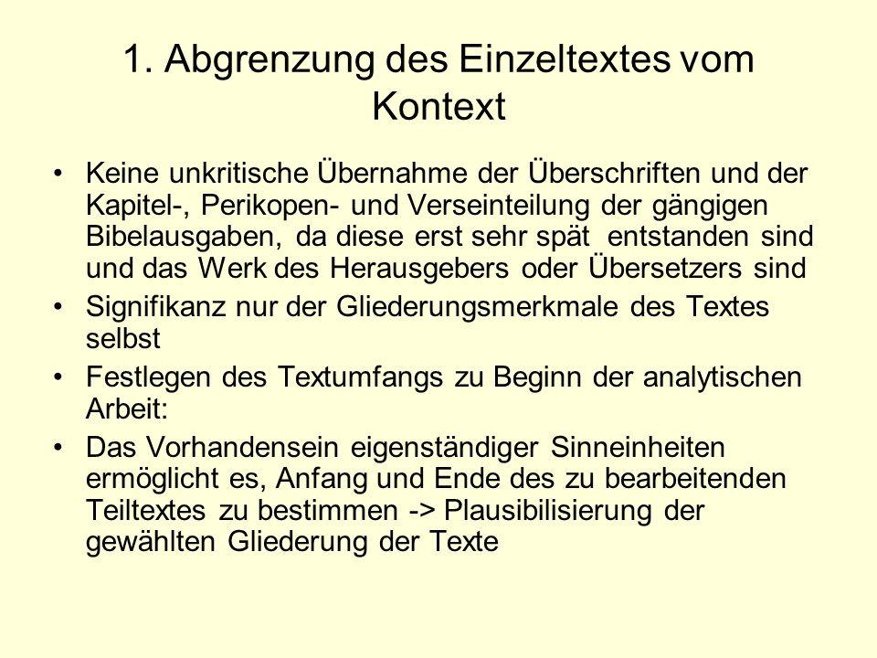1. Abgrenzung des Einzeltextes vom Kontext Keine unkritische Übernahme der Überschriften und der Kapitel-, Perikopen- und Verseinteilung der gängigen