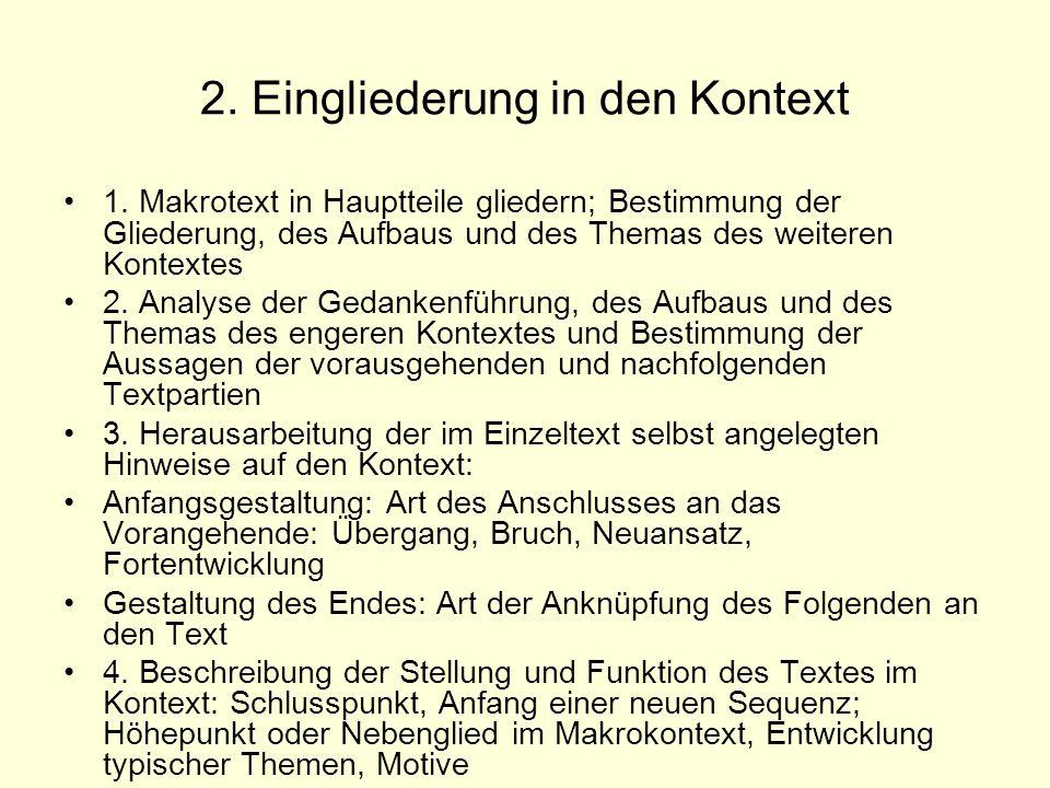 2. Eingliederung in den Kontext 1. Makrotext in Hauptteile gliedern; Bestimmung der Gliederung, des Aufbaus und des Themas des weiteren Kontextes 2. A