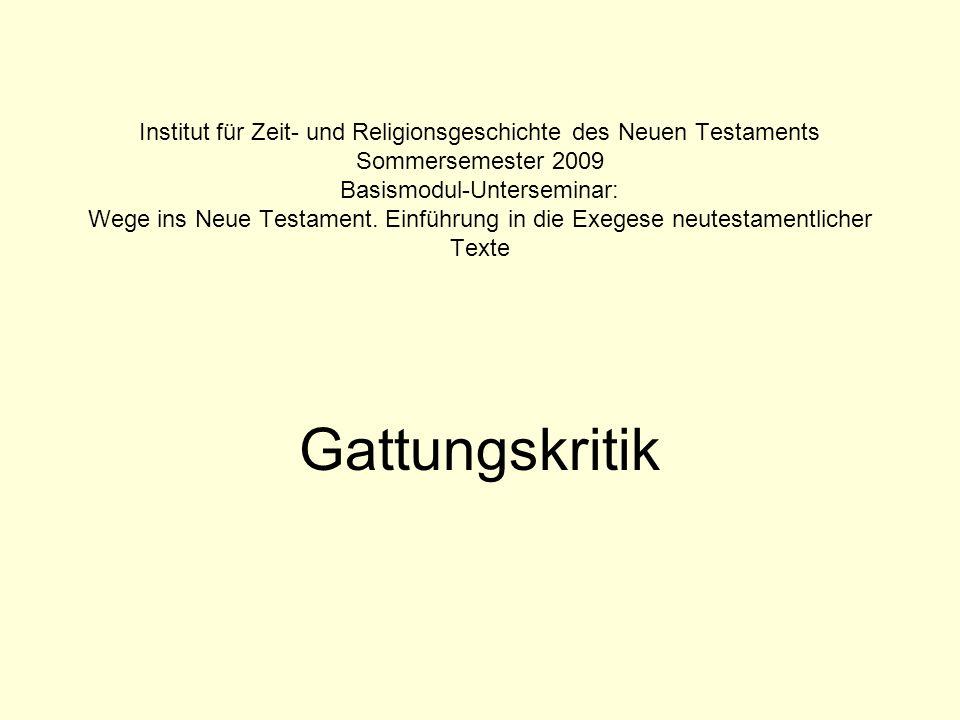 Institut für Zeit- und Religionsgeschichte des Neuen Testaments Sommersemester 2009 Basismodul-Unterseminar: Wege ins Neue Testament. Einführung in di