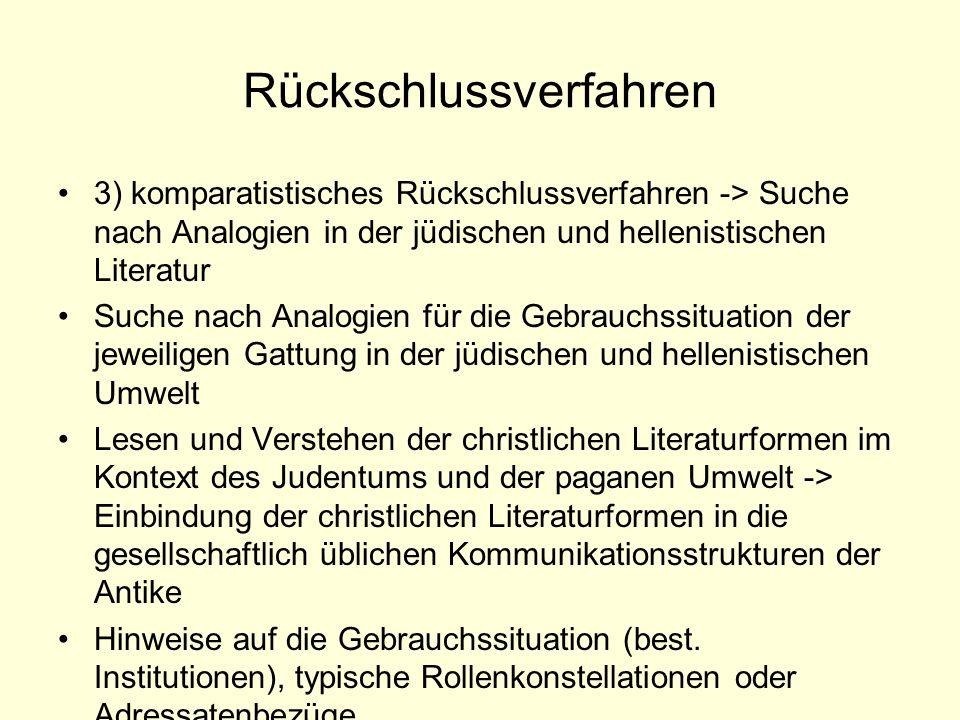 Rückschlussverfahren 3) komparatistisches Rückschlussverfahren -> Suche nach Analogien in der jüdischen und hellenistischen Literatur Suche nach Analo
