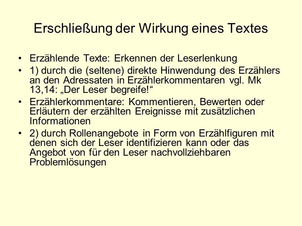 Erschließung der Wirkung eines Textes Erzählende Texte: Erkennen der Leserlenkung 1) durch die (seltene) direkte Hinwendung des Erzählers an den Adres
