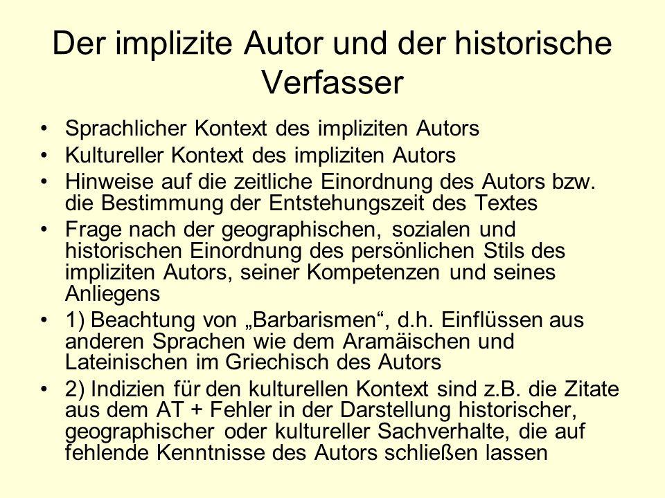 Der implizite Autor und der historische Verfasser Sprachlicher Kontext des impliziten Autors Kultureller Kontext des impliziten Autors Hinweise auf di