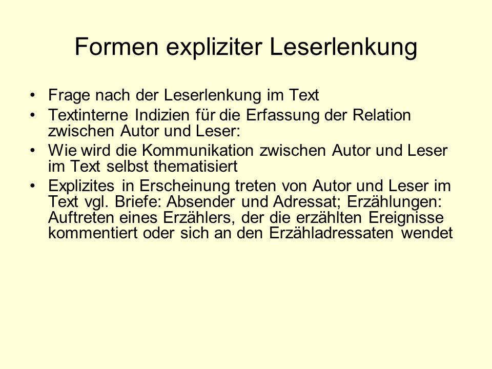 Formen expliziter Leserlenkung Frage nach der Leserlenkung im Text Textinterne Indizien für die Erfassung der Relation zwischen Autor und Leser: Wie w
