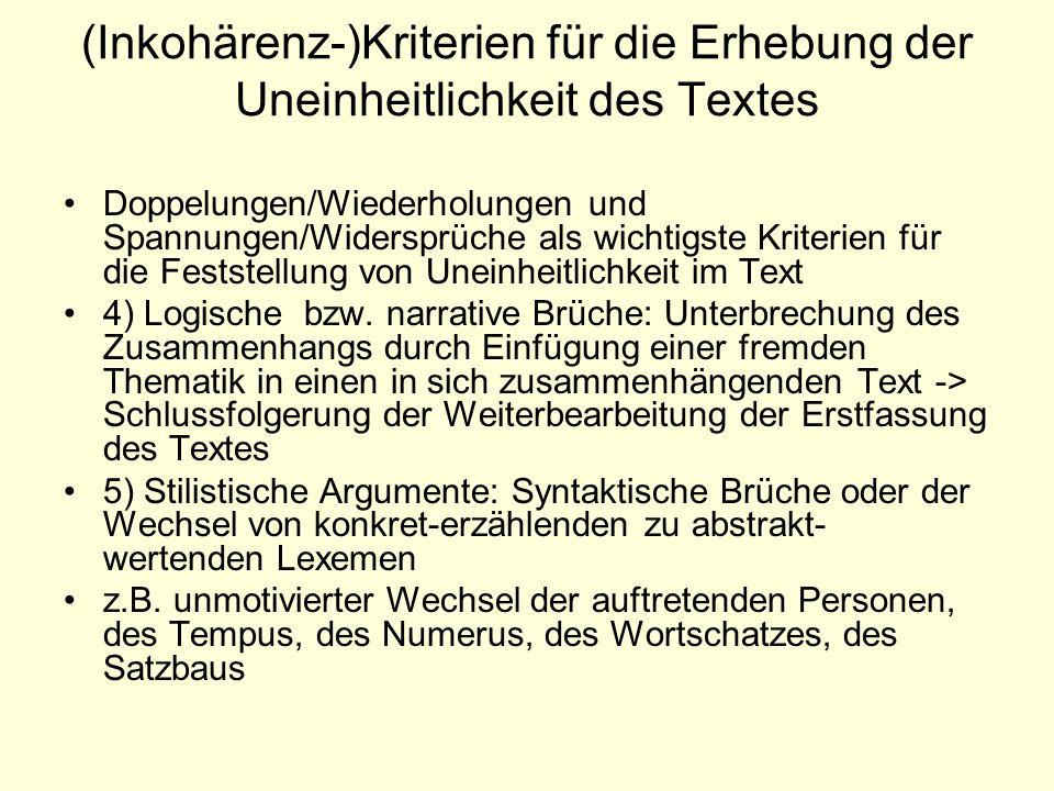 (Inkohärenz-)Kriterien für die Erhebung der Uneinheitlichkeit des Textes Doppelungen/Wiederholungen und Spannungen/Widersprüche als wichtigste Kriterien für die Feststellung von Uneinheitlichkeit im Text 4) Logische bzw.