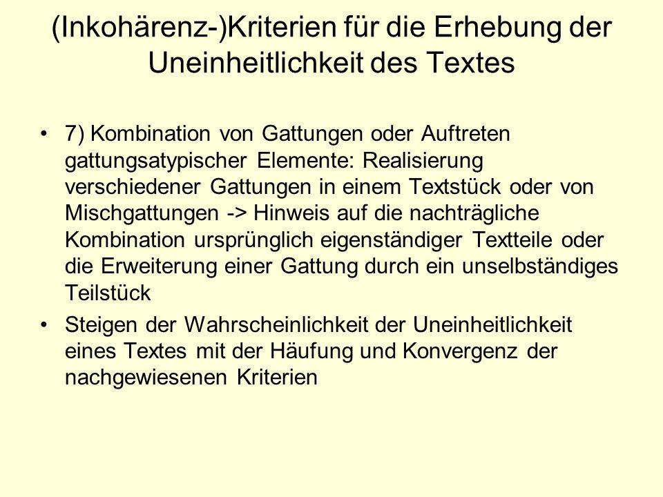 (Inkohärenz-)Kriterien für die Erhebung der Uneinheitlichkeit des Textes 7) Kombination von Gattungen oder Auftreten gattungsatypischer Elemente: Real