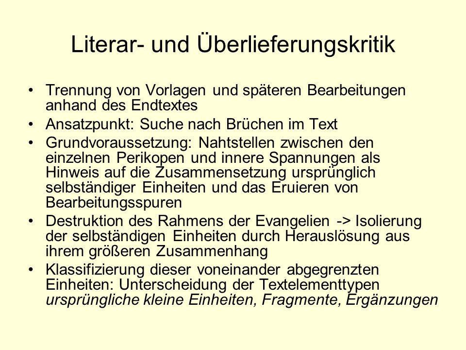 Literar- und Überlieferungskritik Trennung von Vorlagen und späteren Bearbeitungen anhand des Endtextes Ansatzpunkt: Suche nach Brüchen im Text Grundv