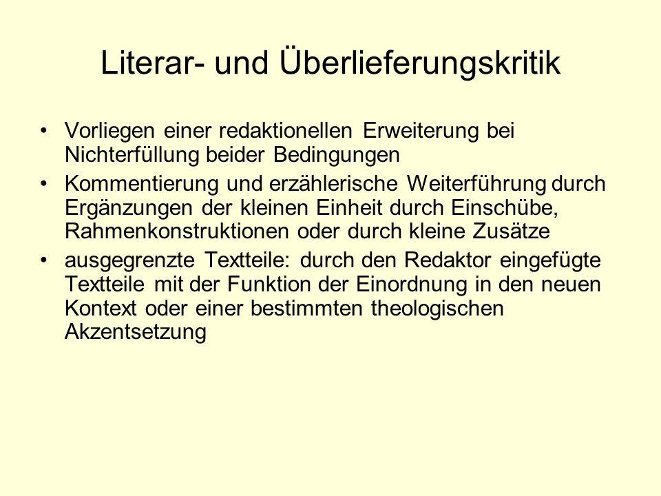 Literar- und Überlieferungskritik Vorliegen einer redaktionellen Erweiterung bei Nichterfüllung beider Bedingungen Kommentierung und erzählerische Wei