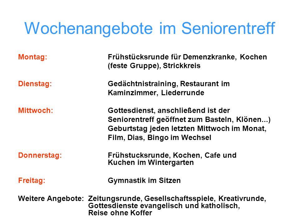 Wochenangebote im Seniorentreff Montag:Frühstücksrunde für Demenzkranke, Kochen (feste Gruppe), Strickkreis Dienstag: Gedächtnistraining, Restaurant i