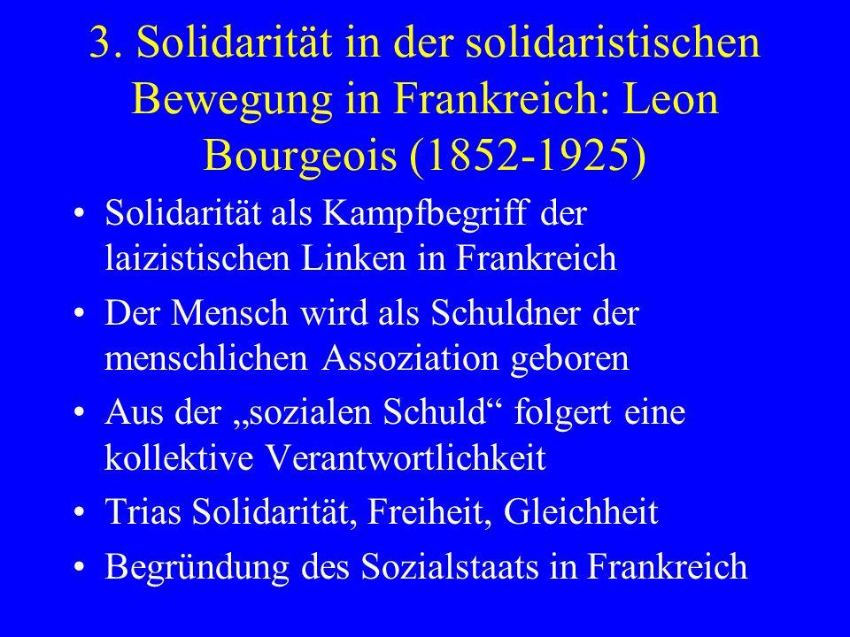 3. Solidarität in der solidaristischen Bewegung in Frankreich: Leon Bourgeois (1852-1925) Solidarität als Kampfbegriff der laizistischen Linken in Fra
