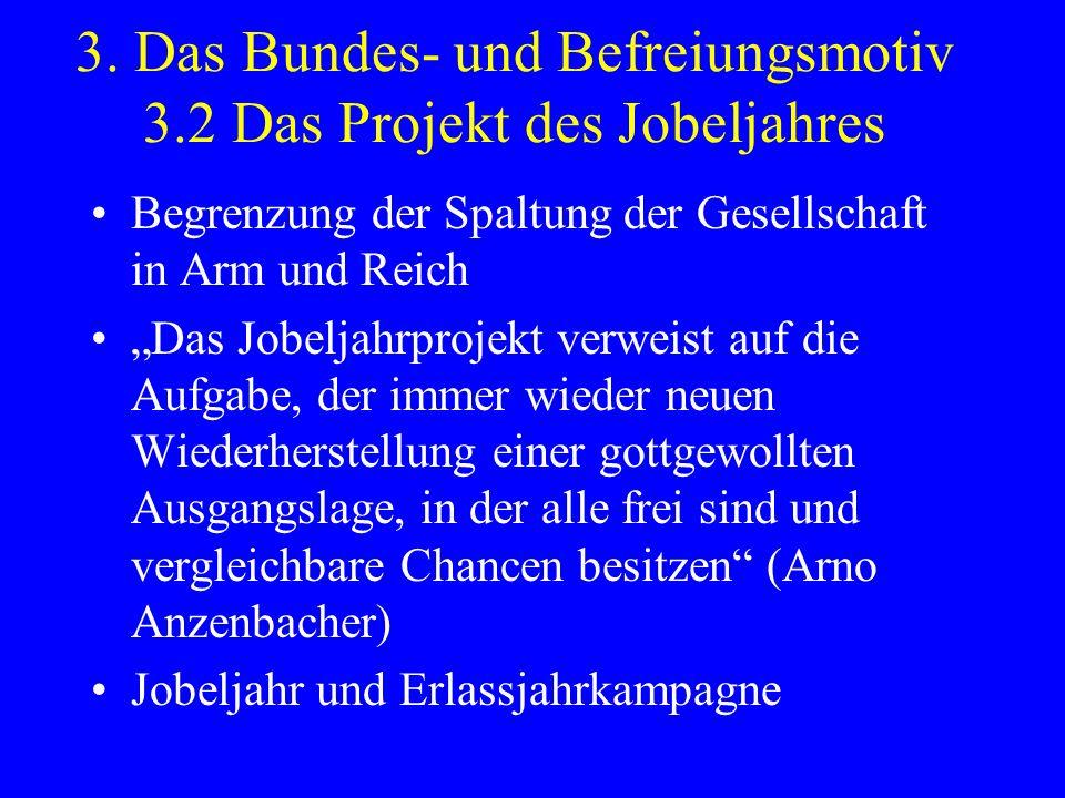 3. Das Bundes- und Befreiungsmotiv 3.2 Das Projekt des Jobeljahres Begrenzung der Spaltung der Gesellschaft in Arm und Reich Das Jobeljahrprojekt verw