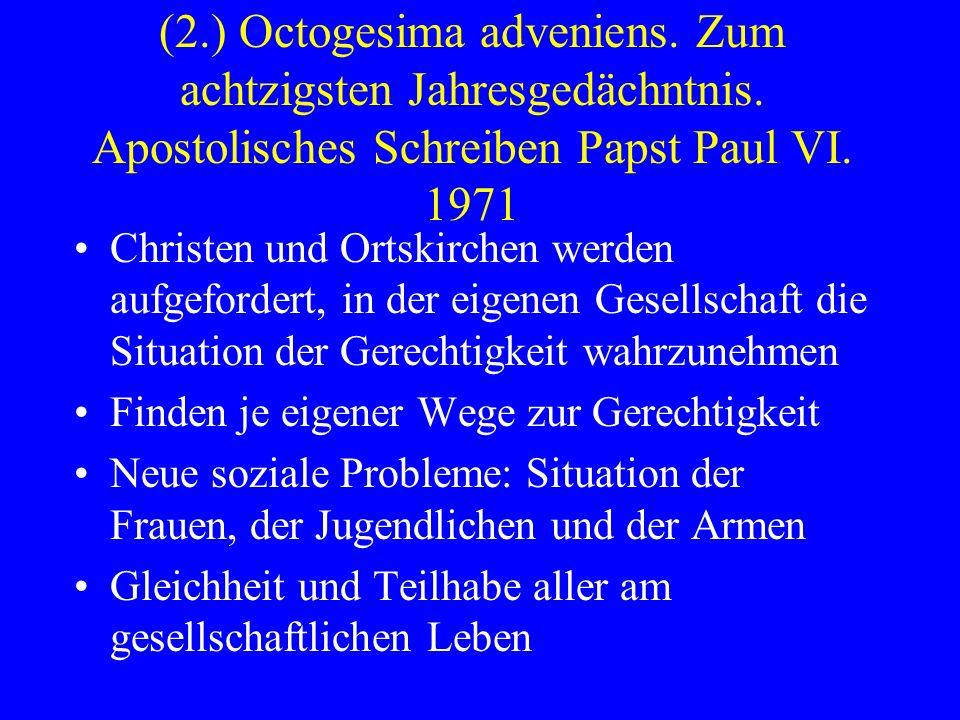 (2.) Octogesima adveniens. Zum achtzigsten Jahresgedächntnis. Apostolisches Schreiben Papst Paul VI. 1971 Christen und Ortskirchen werden aufgefordert