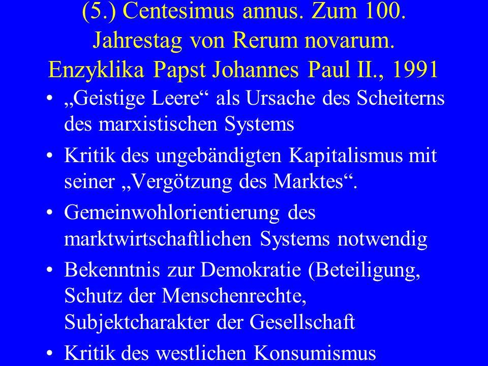 (5.) Centesimus annus. Zum 100. Jahrestag von Rerum novarum. Enzyklika Papst Johannes Paul II., 1991 Geistige Leere als Ursache des Scheiterns des mar