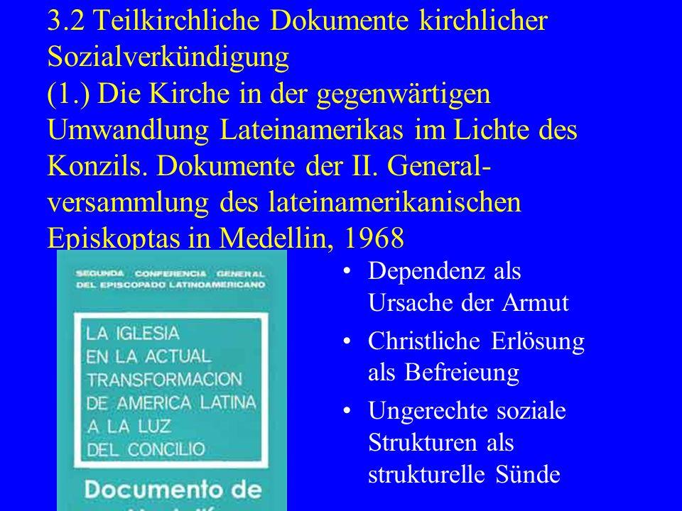 3.2 Teilkirchliche Dokumente kirchlicher Sozialverkündigung (1.) Die Kirche in der gegenwärtigen Umwandlung Lateinamerikas im Lichte des Konzils. Doku