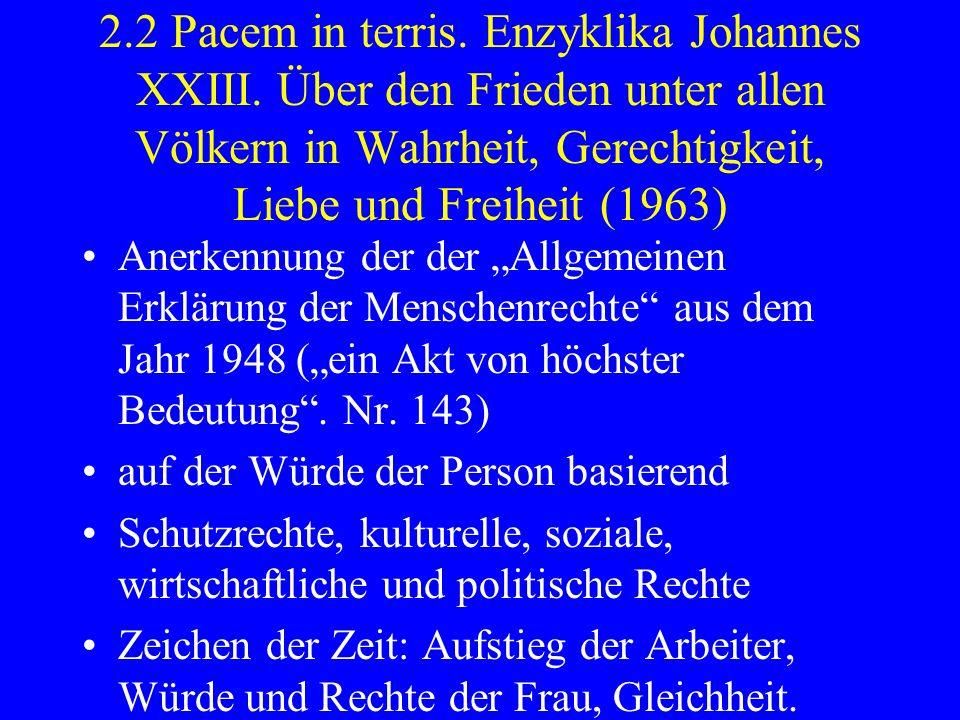 2.2 Pacem in terris. Enzyklika Johannes XXIII. Über den Frieden unter allen Völkern in Wahrheit, Gerechtigkeit, Liebe und Freiheit (1963) Anerkennung