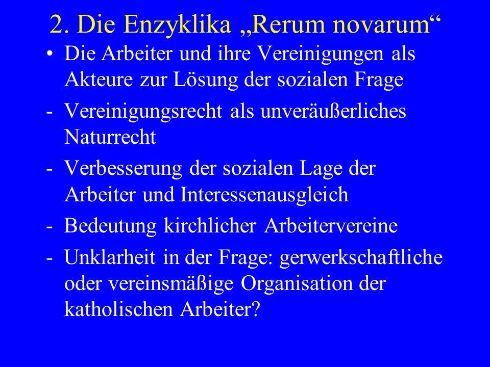 2. Die Enzyklika Rerum novarum Die Arbeiter und ihre Vereinigungen als Akteure zur Lösung der sozialen Frage - Vereinigungsrecht als unveräußerliches