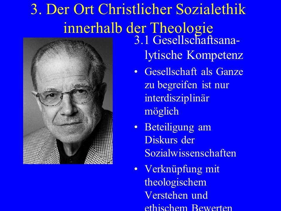 3. Der Ort Christlicher Sozialethik innerhalb der Theologie 3.1 Gesellschaftsana- lytische Kompetenz Gesellschaft als Ganze zu begreifen ist nur inter