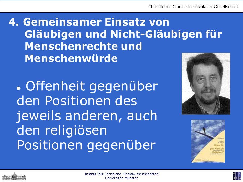 Institut für Christliche Sozialwissenschaften Universität Münster Christlicher Glaube in säkularer Gesellschaft 4.