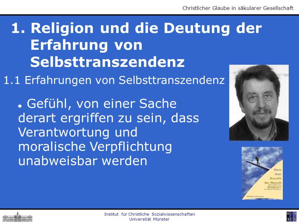 Institut für Christliche Sozialwissenschaften Universität Münster Christlicher Glaube in säkularer Gesellschaft 1.