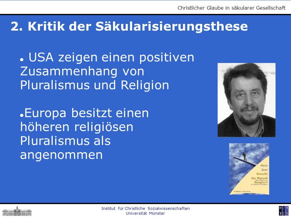 Institut für Christliche Sozialwissenschaften Universität Münster Christlicher Glaube in säkularer Gesellschaft 2.