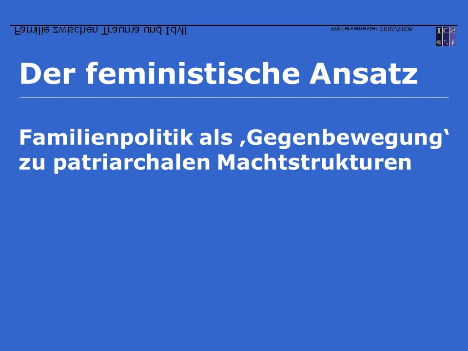 Der feministische Ansatz Familienpolitik als Gegenbewegung zu patriarchalen Machtstrukturen