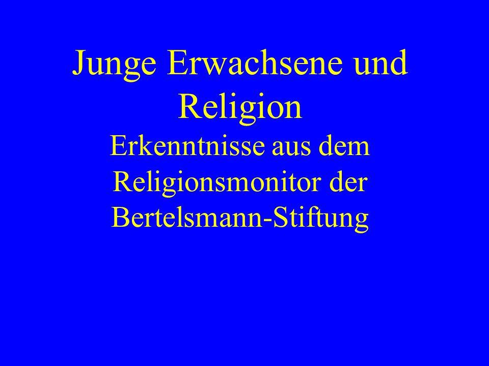 Junge Erwachsene und Religion Erkenntnisse aus dem Religionsmonitor der Bertelsmann-Stiftung
