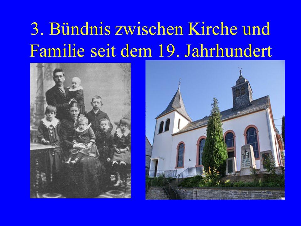 3. Bündnis zwischen Kirche und Familie seit dem 19. Jahrhundert