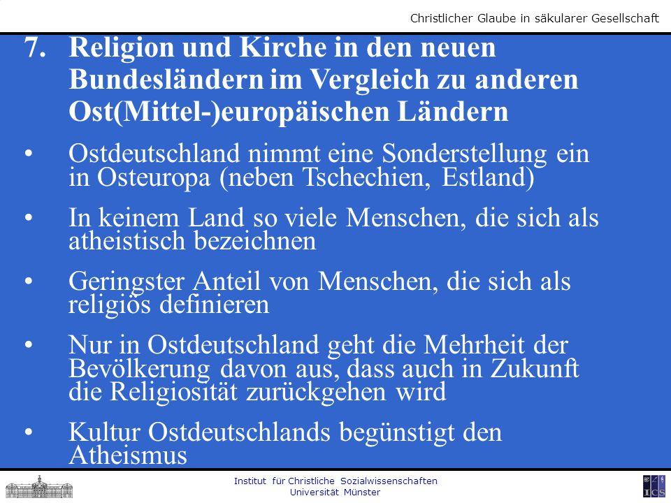 Institut für Christliche Sozialwissenschaften Universität Münster Christlicher Glaube in säkularer Gesellschaft 7. Religion und Kirche in den neuen Bu