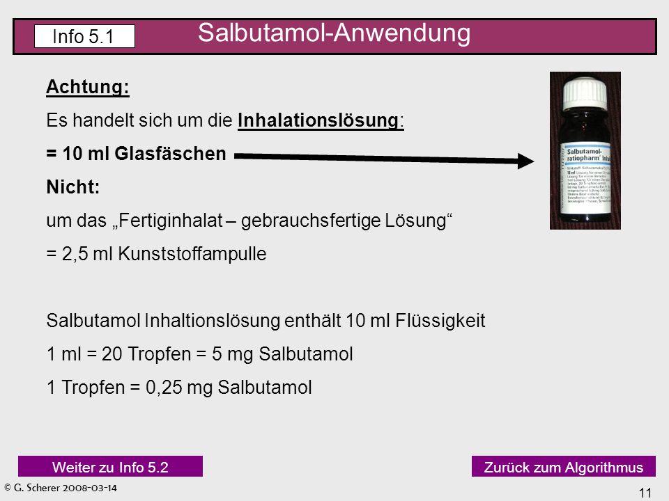 © G. Scherer 2008-03-14 11 Achtung: Es handelt sich um die Inhalationslösung: = 10 ml Glasfäschen Nicht: um das Fertiginhalat – gebrauchsfertige Lösun