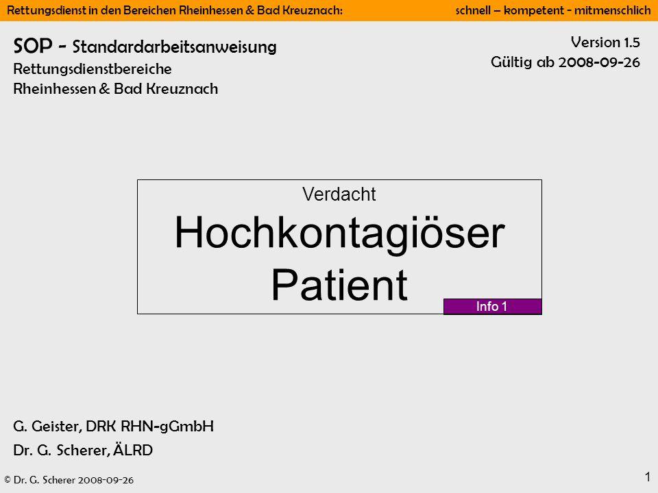 © Dr. G. Scherer 2008-09-26 Rettungsdienst in den Bereichen Rheinhessen & Bad Kreuznach: schnell – kompetent - mitmenschlich 1 Info 1 Version 1.5 Gült