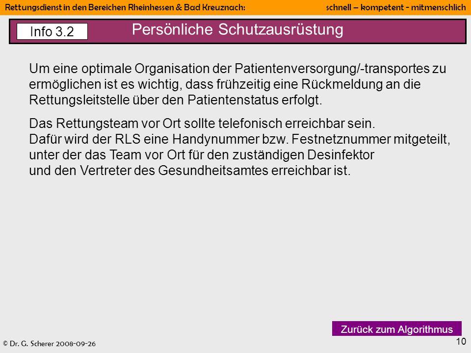 © Dr. G. Scherer 2008-09-26 Rettungsdienst in den Bereichen Rheinhessen & Bad Kreuznach: schnell – kompetent - mitmenschlich 10 Persönliche Schutzausr