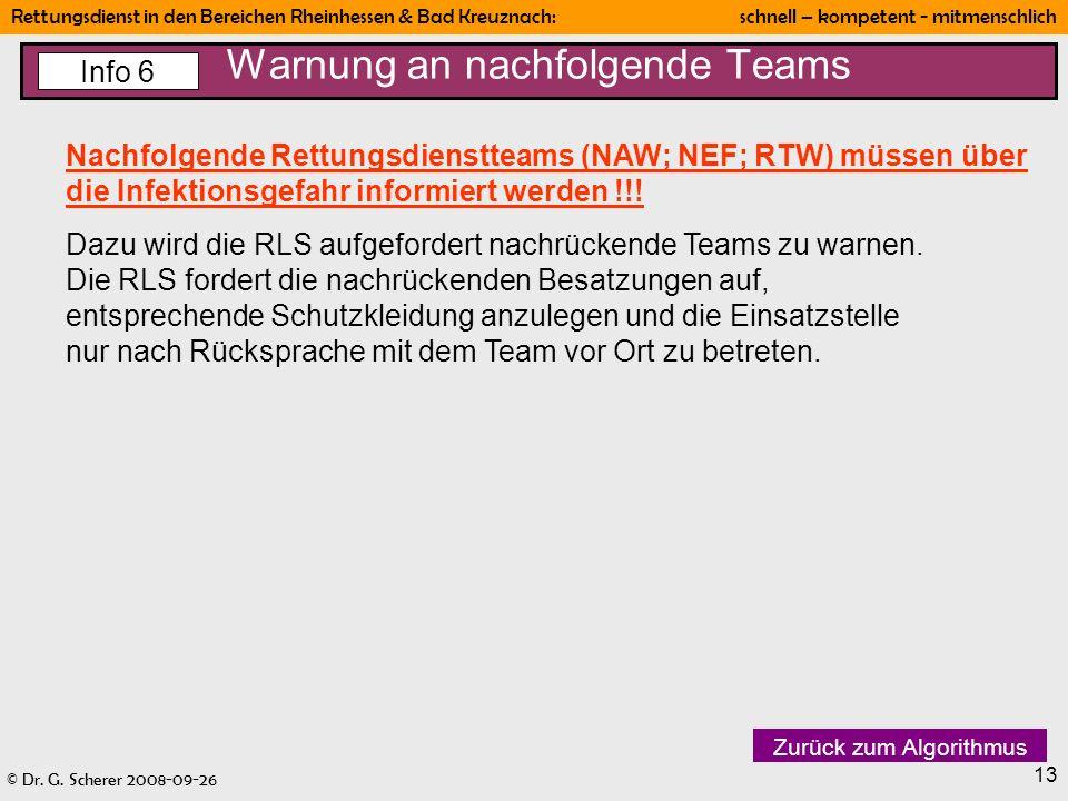 © Dr. G. Scherer 2008-09-26 Rettungsdienst in den Bereichen Rheinhessen & Bad Kreuznach: schnell – kompetent - mitmenschlich 13 Warnung an nachfolgend