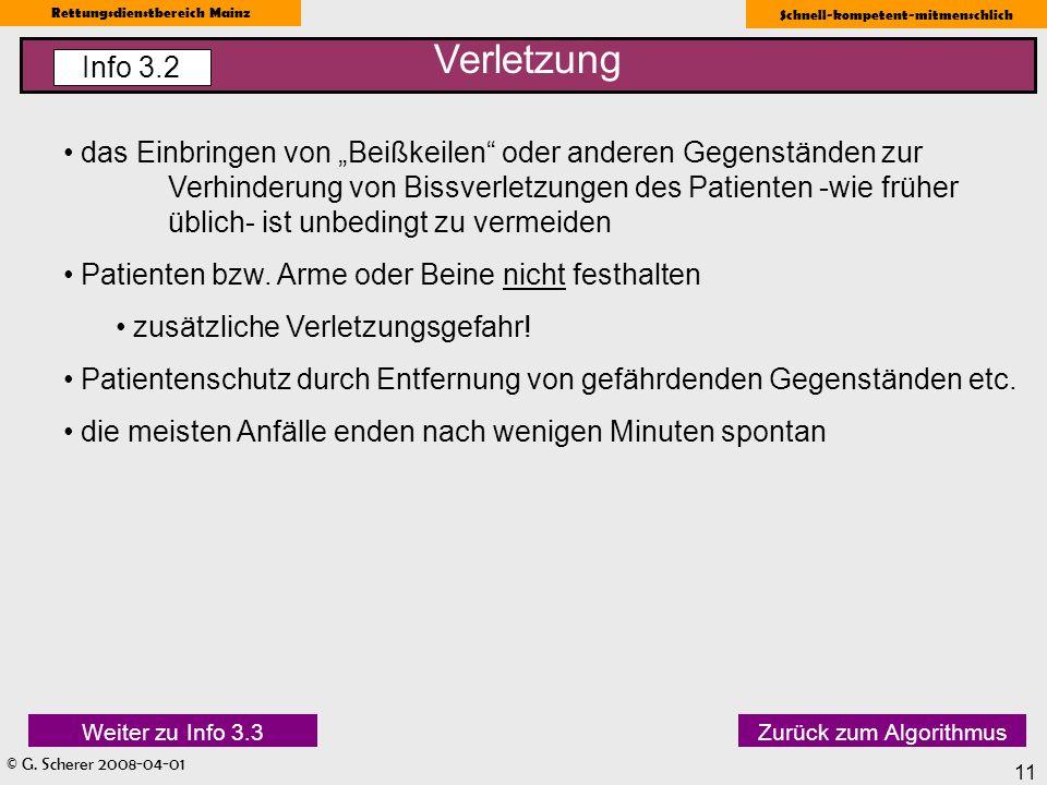 © G. Scherer 2008-04-01 Rettungsdienstbereich Mainz Schnell-kompetent-mitmenschlich 11 das Einbringen von Beißkeilen oder anderen Gegenständen zur Ver