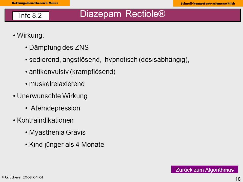 © G. Scherer 2008-04-01 Rettungsdienstbereich Mainz Schnell-kompetent-mitmenschlich 18 Wirkung: Dämpfung des ZNS sedierend, angstlösend, hypnotisch (d