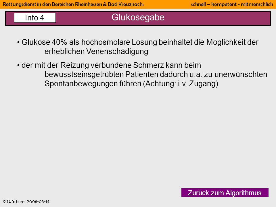 Rettungsdienst in den Bereichen Rheinhessen & Bad Kreuznach: schnell – kompetent - mitmenschlich © G. Scherer 2008-03-14 Glukosegabe Zurück zum Algori