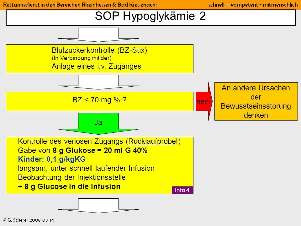 Rettungsdienst in den Bereichen Rheinhessen & Bad Kreuznach: schnell – kompetent - mitmenschlich © G. Scherer 2008-03-14 SOP Hypoglykämie 2 BZ < 70 mg