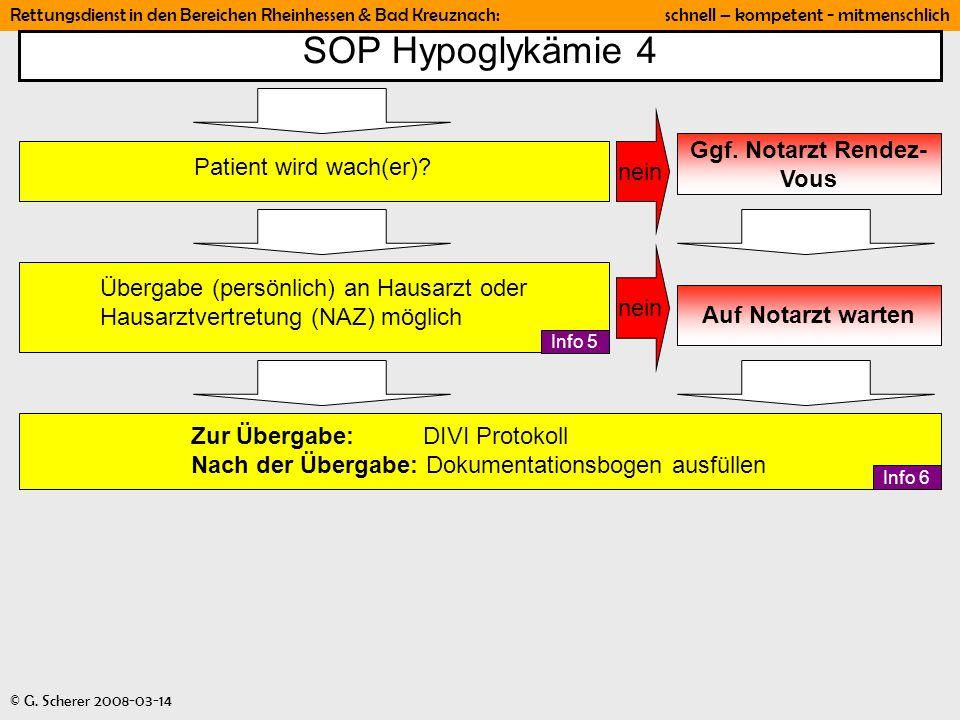 Rettungsdienst in den Bereichen Rheinhessen & Bad Kreuznach: schnell – kompetent - mitmenschlich © G. Scherer 2008-03-14 SOP Hypoglykämie 4 Auf Notarz
