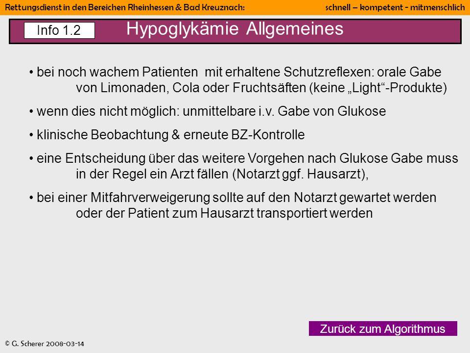 Rettungsdienst in den Bereichen Rheinhessen & Bad Kreuznach: schnell – kompetent - mitmenschlich © G. Scherer 2008-03-14 Hypoglykämie Allgemeines Zurü