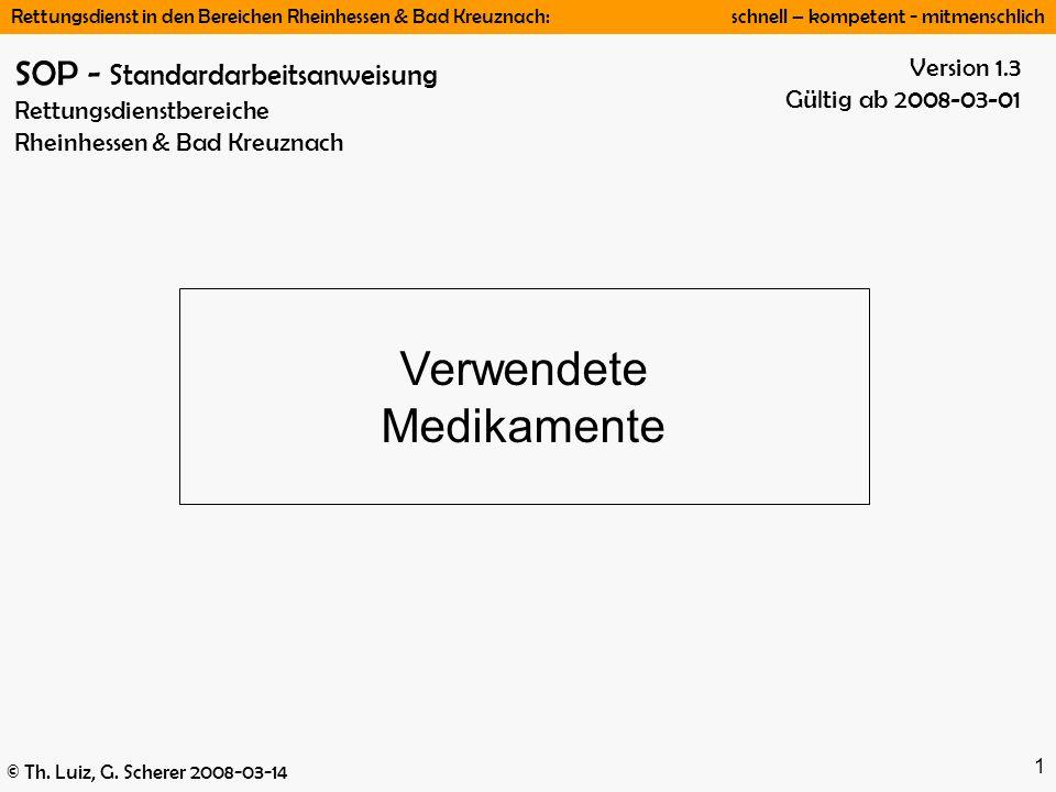 Rettungsdienst in den Bereichen Rheinhessen & Bad Kreuznach: schnell – kompetent - mitmenschlich © Th. Luiz, G. Scherer 2008-03-14 1 Version 1.3 Gülti