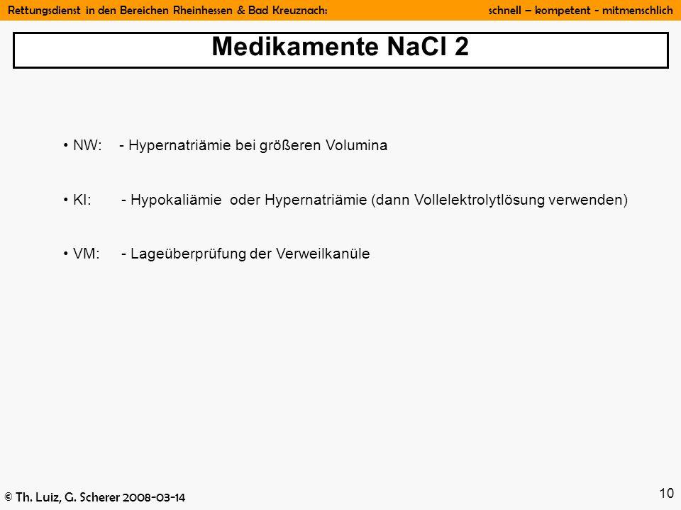 Rettungsdienst in den Bereichen Rheinhessen & Bad Kreuznach: schnell – kompetent - mitmenschlich © Th. Luiz, G. Scherer 2008-03-14 10 NW: - Hypernatri