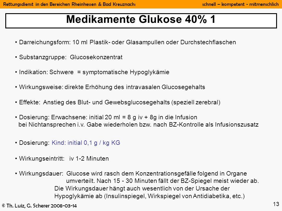 Rettungsdienst in den Bereichen Rheinhessen & Bad Kreuznach: schnell – kompetent - mitmenschlich © Th. Luiz, G. Scherer 2008-03-14 13 Darreichungsform
