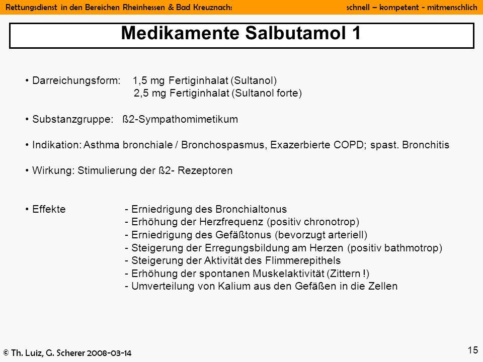 Rettungsdienst in den Bereichen Rheinhessen & Bad Kreuznach: schnell – kompetent - mitmenschlich © Th. Luiz, G. Scherer 2008-03-14 15 Darreichungsform