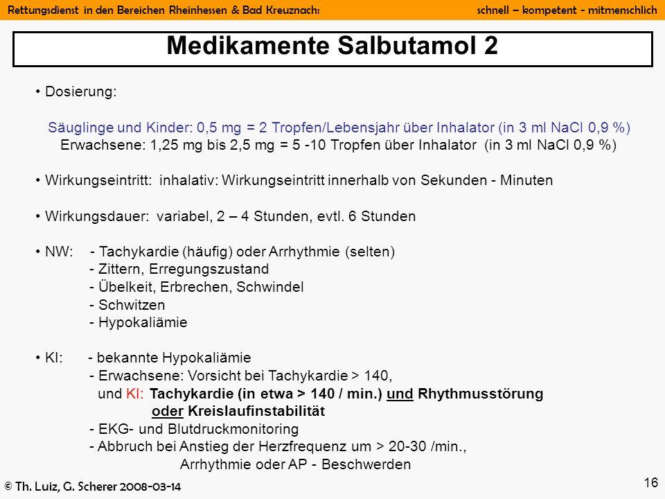 Rettungsdienst in den Bereichen Rheinhessen & Bad Kreuznach: schnell – kompetent - mitmenschlich © Th. Luiz, G. Scherer 2008-03-14 16 Dosierung: Säugl