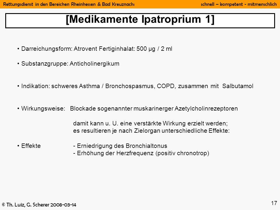 Rettungsdienst in den Bereichen Rheinhessen & Bad Kreuznach: schnell – kompetent - mitmenschlich © Th. Luiz, G. Scherer 2008-03-14 17 Darreichungsform