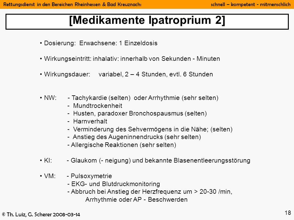Rettungsdienst in den Bereichen Rheinhessen & Bad Kreuznach: schnell – kompetent - mitmenschlich © Th. Luiz, G. Scherer 2008-03-14 18 Dosierung: Erwac