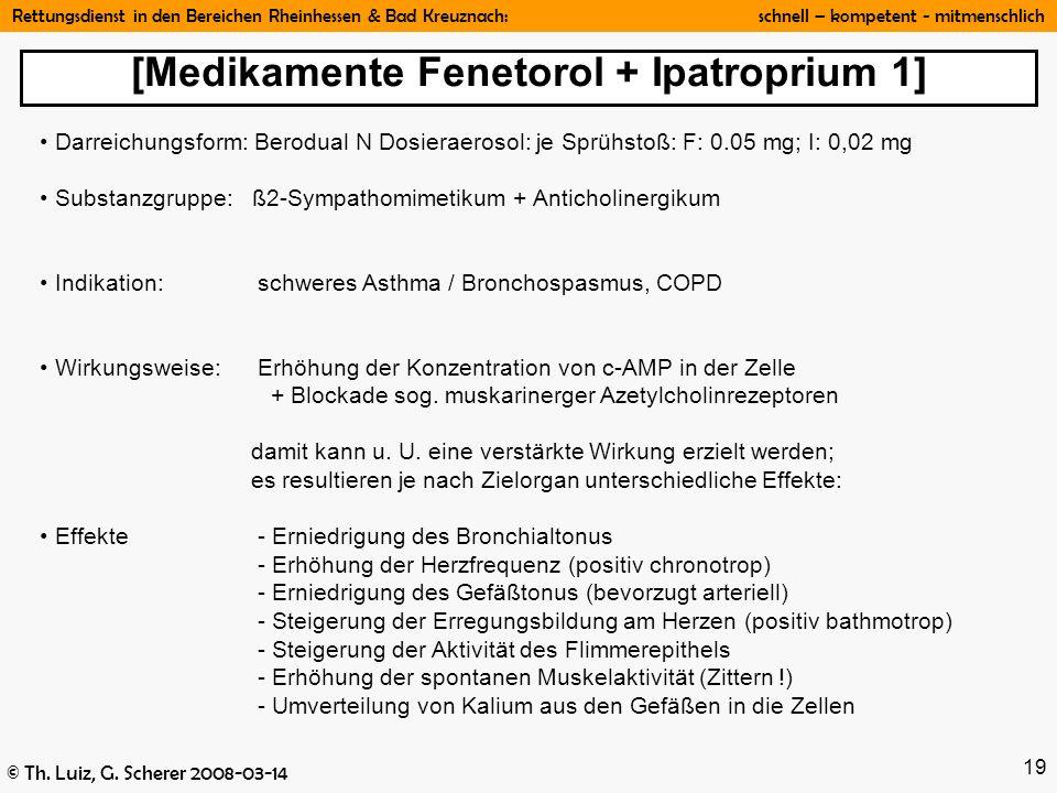 Rettungsdienst in den Bereichen Rheinhessen & Bad Kreuznach: schnell – kompetent - mitmenschlich © Th. Luiz, G. Scherer 2008-03-14 19 Darreichungsform