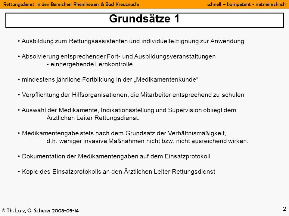 Rettungsdienst in den Bereichen Rheinhessen & Bad Kreuznach: schnell – kompetent - mitmenschlich © Th. Luiz, G. Scherer 2008-03-14 2 Ausbildung zum Re