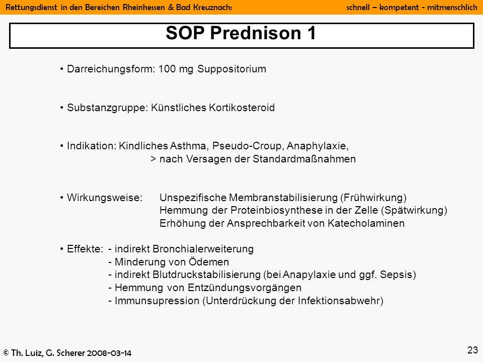 Rettungsdienst in den Bereichen Rheinhessen & Bad Kreuznach: schnell – kompetent - mitmenschlich © Th. Luiz, G. Scherer 2008-03-14 23 SOP Prednison 1