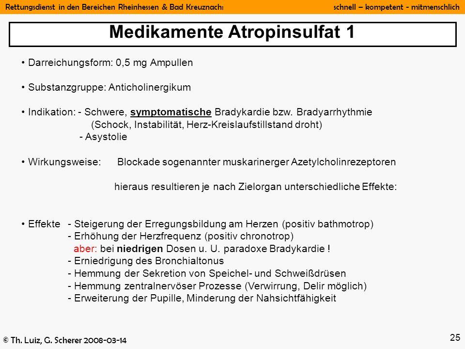 Rettungsdienst in den Bereichen Rheinhessen & Bad Kreuznach: schnell – kompetent - mitmenschlich © Th. Luiz, G. Scherer 2008-03-14 25 Darreichungsform