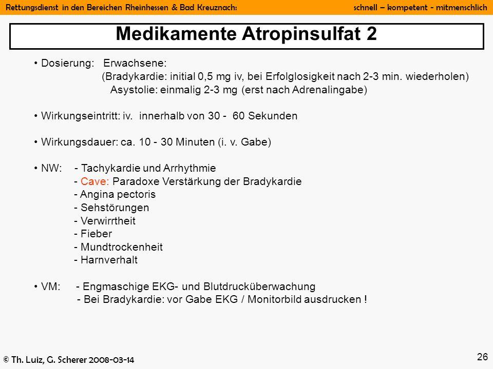 Rettungsdienst in den Bereichen Rheinhessen & Bad Kreuznach: schnell – kompetent - mitmenschlich © Th. Luiz, G. Scherer 2008-03-14 26 Dosierung: Erwac